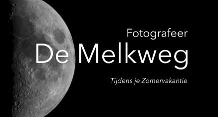 De Melkweg fotograferen tijdens je Zomervakantie